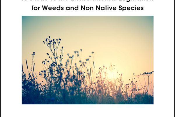 FIRA Members: A Guide to the Environmental Legislation for Weeds and Non Native Species
